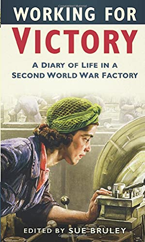 Working for Victory By Sue Bruley