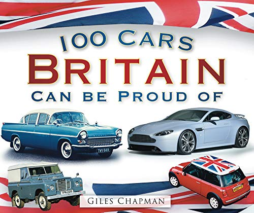 100 Cars Britain Can Be Proud Of By Giles Chapman