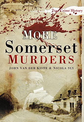 More Somerset Murders By Nicola Sly