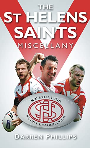 The St Helens Saints Miscellany By Darren Phillips
