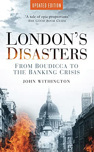 London's Disasters By John Withington