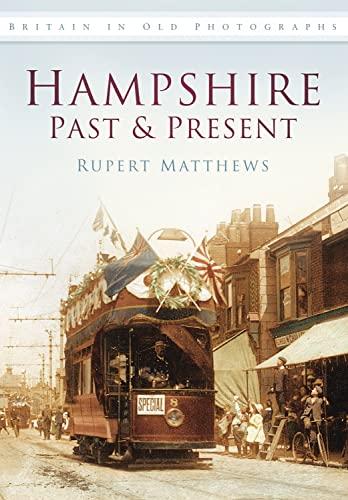 Hampshire Past & Present by Rupert Matthews