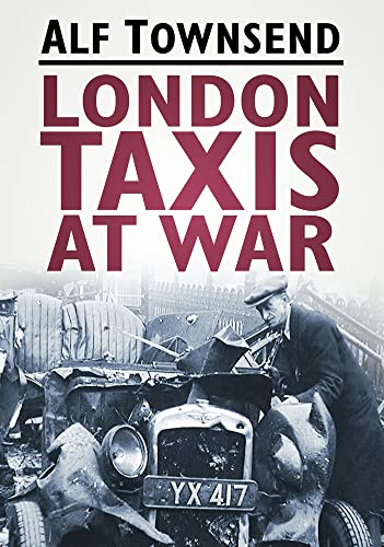 London Taxis At War By Alf Townsend Used Good border=