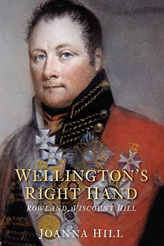 Wellington's Right Hand By Joanna Hill