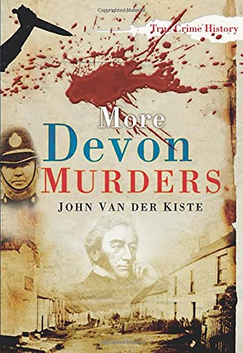 More Devon Murders By John van der Kiste