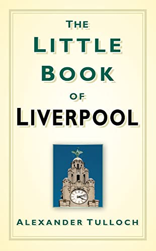 The Little Book of Liverpool By Alex Tulloch