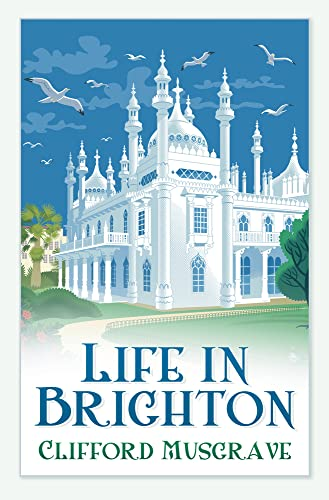 Life in Brighton By Clifford Musgrave