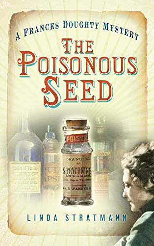 The Poisonous Seed (A Frances Doughty Mystery) by Linda Stratmann