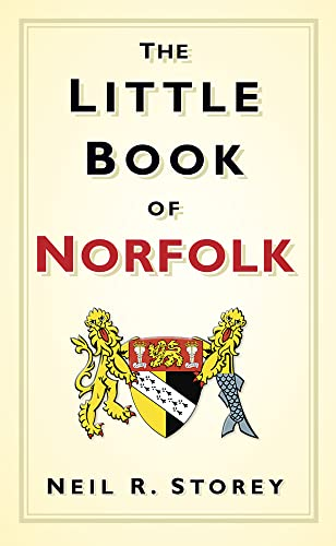 The Little Book of Norfolk (Little Book Of... (History Press)) By Neil Storey