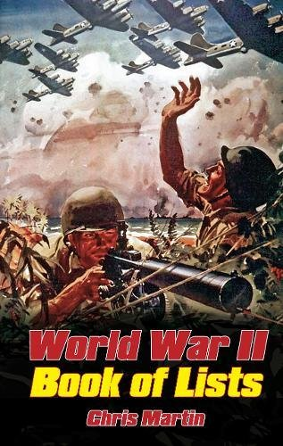 World War II: Book of Lists By Chris Martin