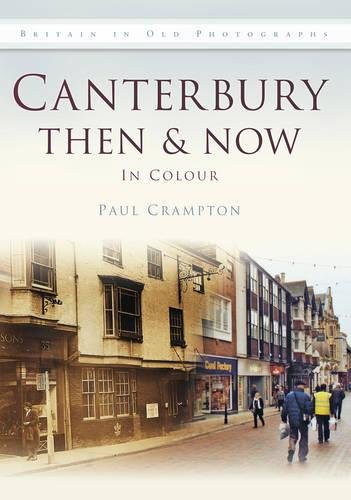 Canterbury Then & Now (Then & Now (History Press)) By Paul Crampton
