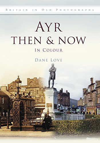 Ayr Then & Now By Dane Love