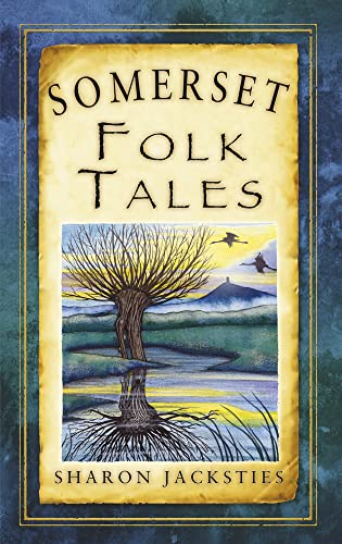 Somerset Folk Tales (Folk Tales: United Kingdom) By Sharon Jacksties