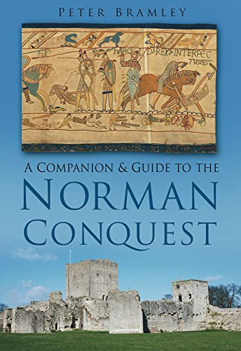 A Companion & Guide to the Norman Conquest By Peter Bramley