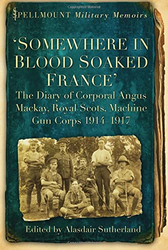 'Somewhere in Blood Soaked France' By Edited by Alasdair Sutherland