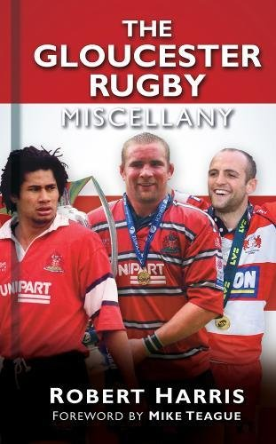 The Gloucester Rugby Miscellany by Robert Harris