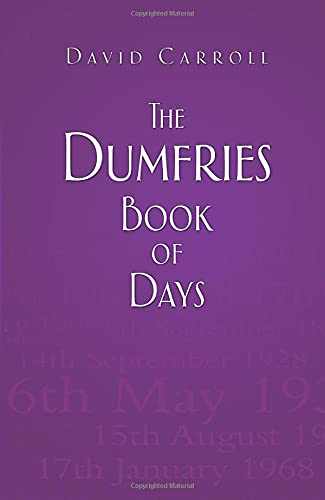 The Dumfries Book of Days By David Carroll