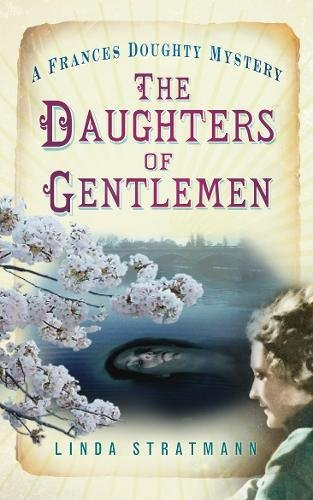 The Daughters of Gentlemen (A Frances Doughty Mystery) by Linda Stratmann
