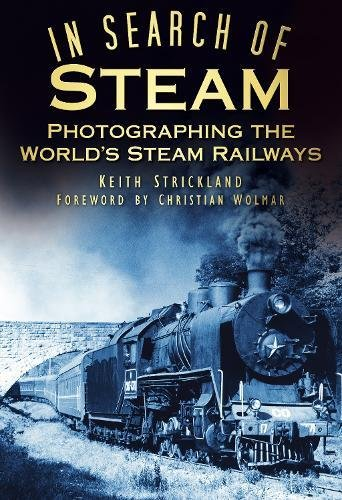 In Search of Steam By Keith Strickland