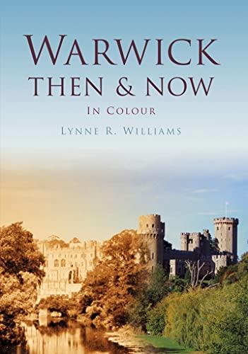 Warwick Then & Now By Lynne Williams