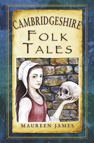 Cambridgeshire Folk Tales By Maureen James