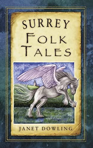 Surrey Folk Tales By Janet Dowling
