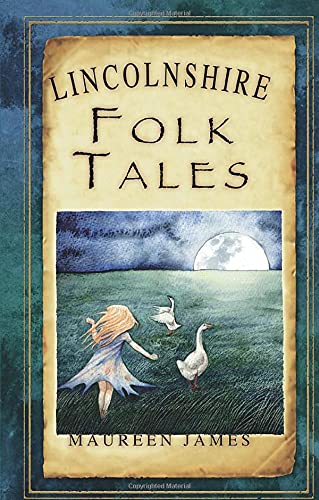 Lincolnshire Folk Tales By Maureen James