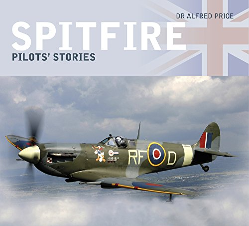 Spitfire: Pilots' Stories by Dr. Alfred Price