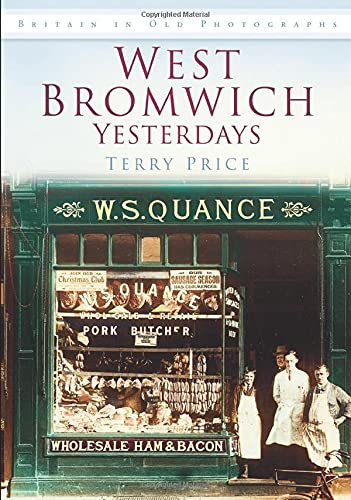West Bromwich Yesterdays By Terry Price