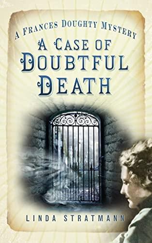 A Case of Doubtful Death: A Frances Doughy Mystery (Frances Doughty Mysteries) By Linda Stratmann