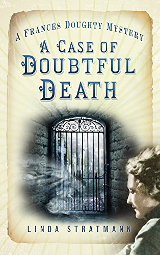 A Case of Doubtful Death (A Frances Doughty Mystery) by Linda Stratmann