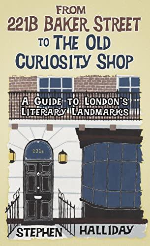 From 221B Baker Street to the Old Curiosity Shop By Stephen Halliday