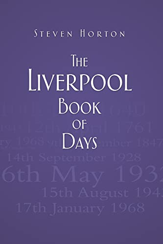 The Liverpool Book of Days By Steven Horton