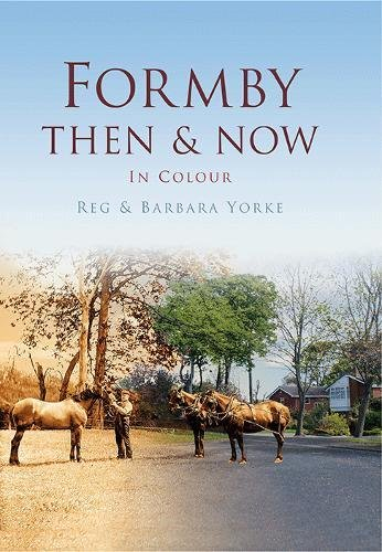 Formby Then & Now By Barbara Yorke