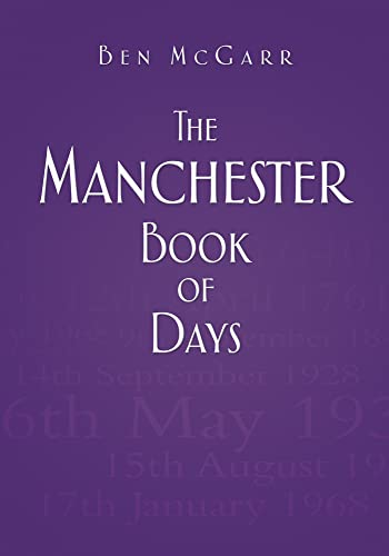 The Manchester Book of Days By Ben McGarr