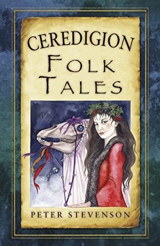 Ceredigion Folk Tales By Peter Stevenson