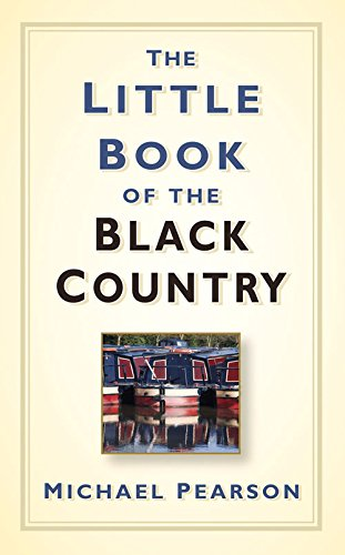 The Little Book of the Black Country By Michael Pearson