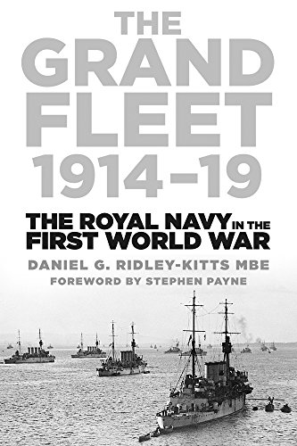 The Grand Fleet 1914-19 By Daniel George Ridley-Kitts