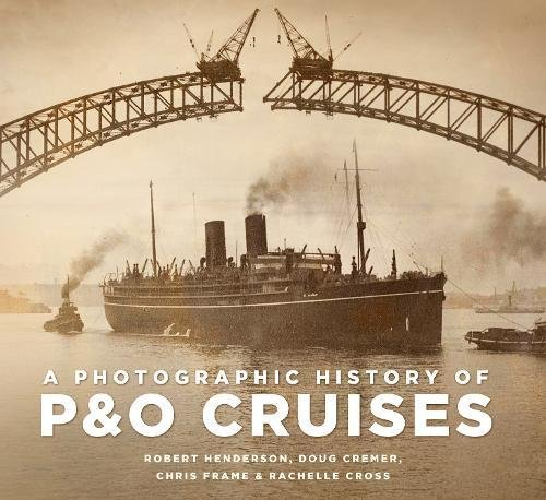 A Photographic History of P&O Cruises By Chris Frame