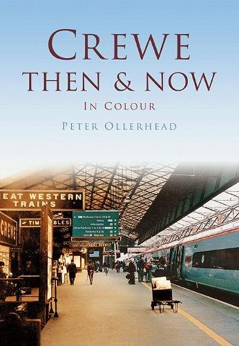 Crewe Then & Now By Peter Ollerhead