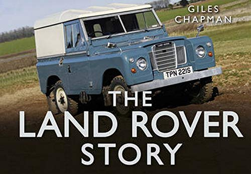 The Land Rover Story By Giles Chapman