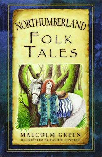 Northumberland Folk Tales By Malcolm Green