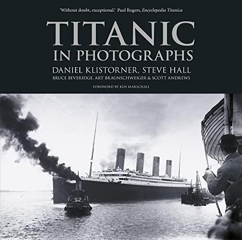 Titanic in Photographs By Daniel Klistorner
