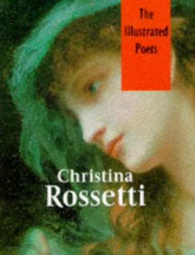 Christina Rossetti: Poems (Illustrated Poets) By Christina G. Rossetti