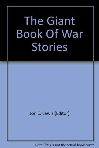 The Giant Book Of War Stories By Jon E. Lewis (Editor)