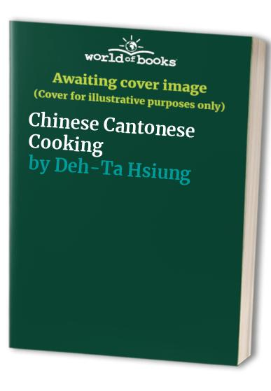 Chinese Cantonese Cooking By Deh-Ta Hsiung