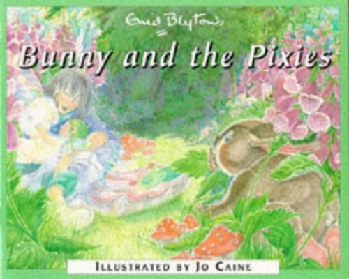 Bunny and the Pixies By Enid Blyton