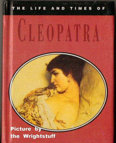 The Life and Times of Cleopatra By Esme Hawes