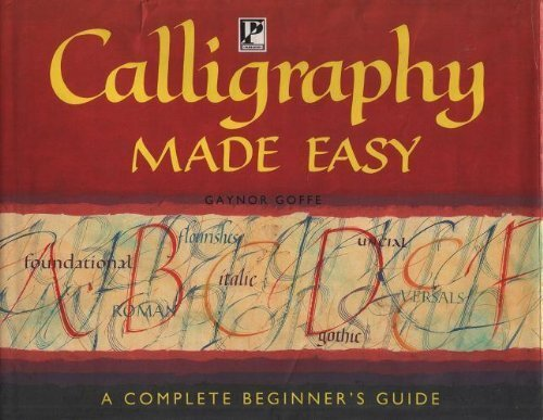 Calligraphy Made Easy By Gaynor Goffe