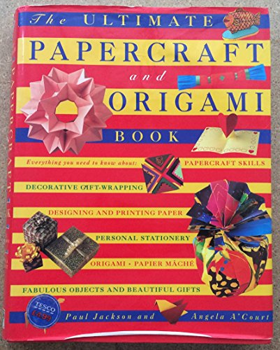 THE ULTIMATE PAPERCRAFT AND ORIGAMI BOOK